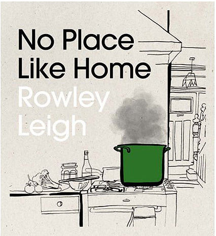 lucinda rogers no place like home rowley leigh cook book illustration
